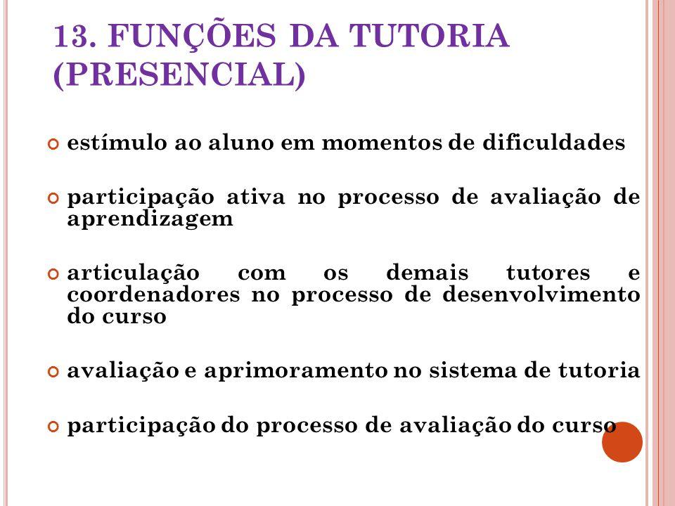 13. FUNÇÕES DA TUTORIA (PRESENCIAL)