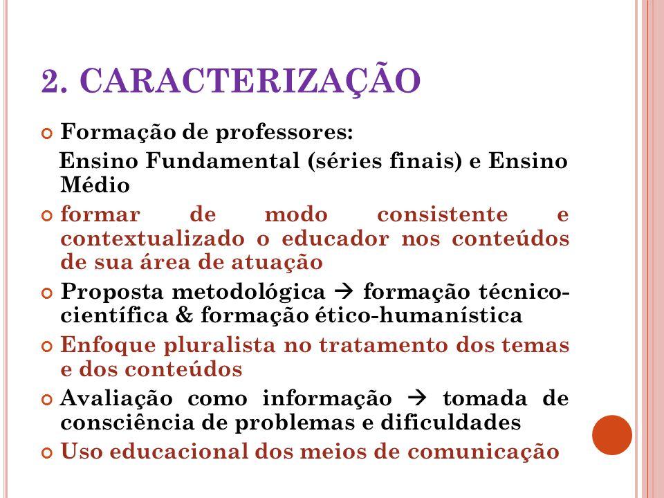 2. CARACTERIZAÇÃO Formação de professores: