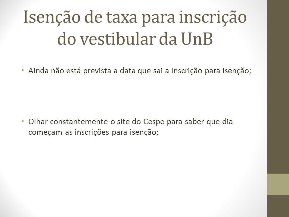 Isenção de taxa para inscrição do vestibular da UnB