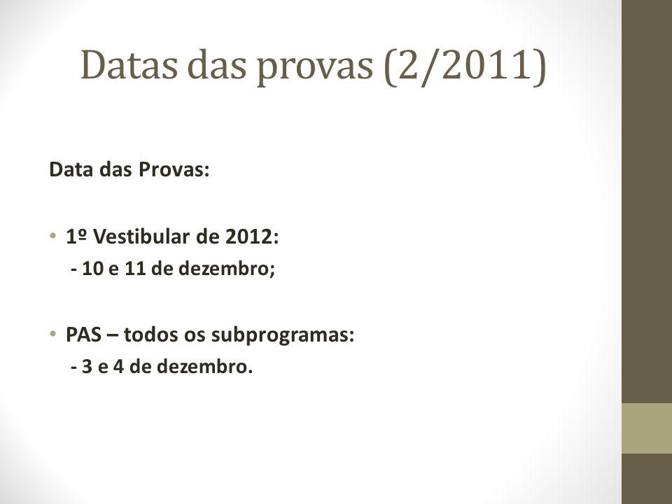 Datas das provas (2/2011) Data das Provas: 1º Vestibular de 2012: