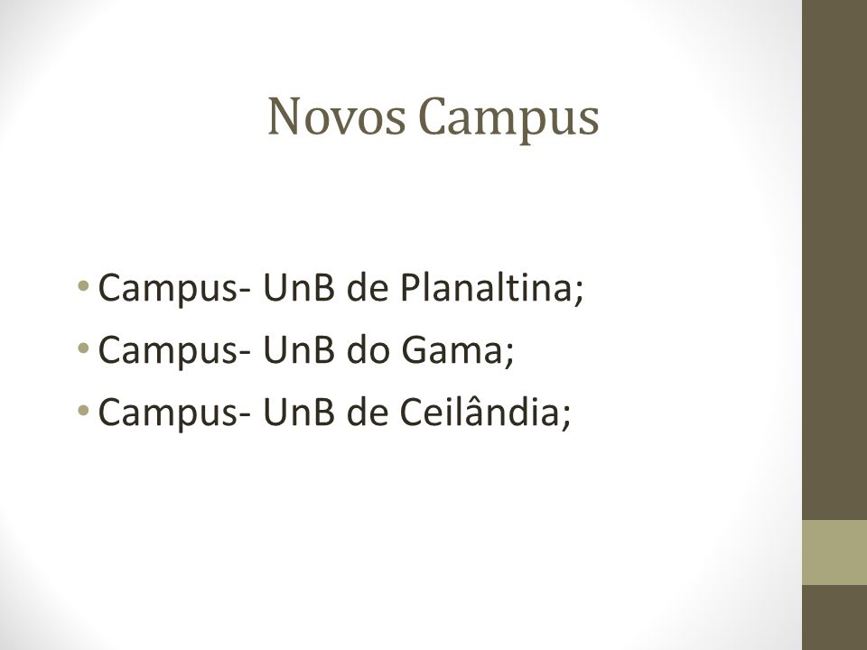Novos Campus Campus- UnB de Planaltina; Campus- UnB do Gama;