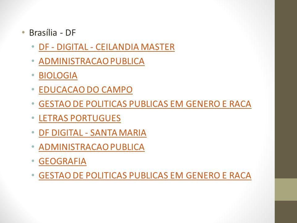 Brasília - DF DF - DIGITAL - CEILANDIA MASTER. ADMINISTRACAO PUBLICA. BIOLOGIA. EDUCACAO DO CAMPO.