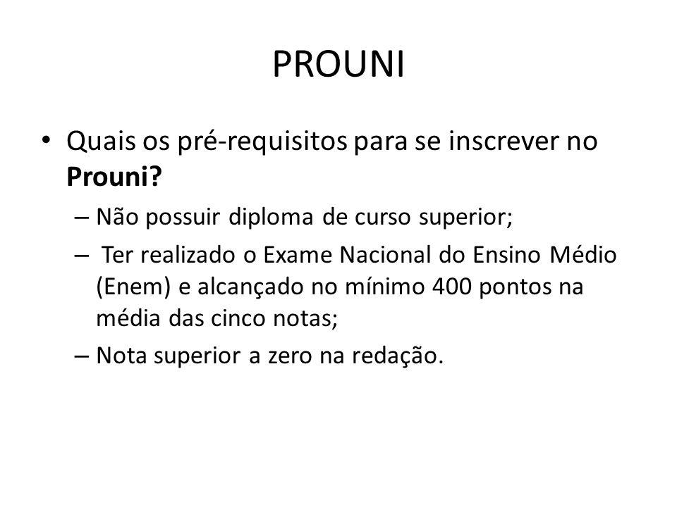 PROUNI Quais os pré-requisitos para se inscrever no Prouni