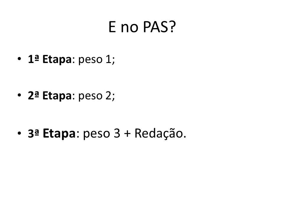 E no PAS 1ª Etapa: peso 1; 2ª Etapa: peso 2;