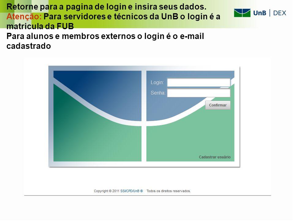 Retorne para a pagina de login e insira seus dados