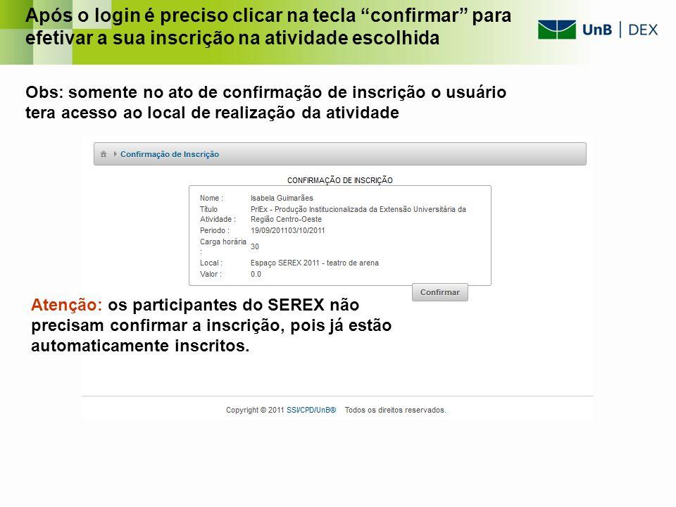 Após o login é preciso clicar na tecla confirmar para efetivar a sua inscrição na atividade escolhida