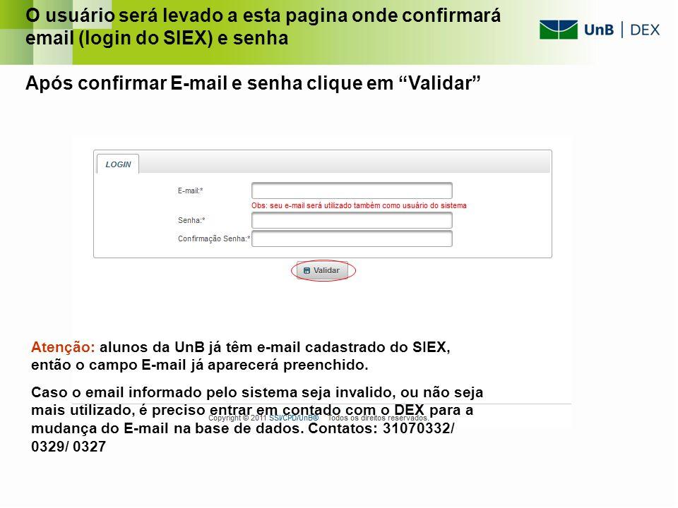 O usuário será levado a esta pagina onde confirmará email (login do SIEX) e senha Após confirmar E-mail e senha clique em Validar