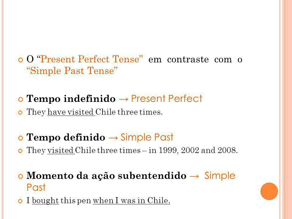 O Present Perfect Tense em contraste com o Simple Past Tense