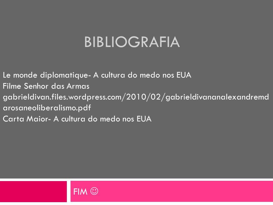 Bibliografia FIM  Le monde diplomatique- A cultura do medo nos EUA