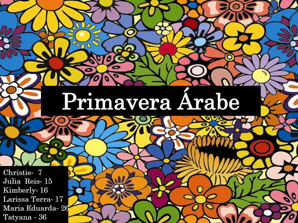 Primavera Árabe Christie- 7 Julia Reis- 15 Kimberly- 16