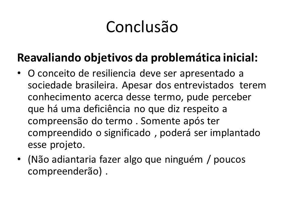 Conclusão Reavaliando objetivos da problemática inicial: