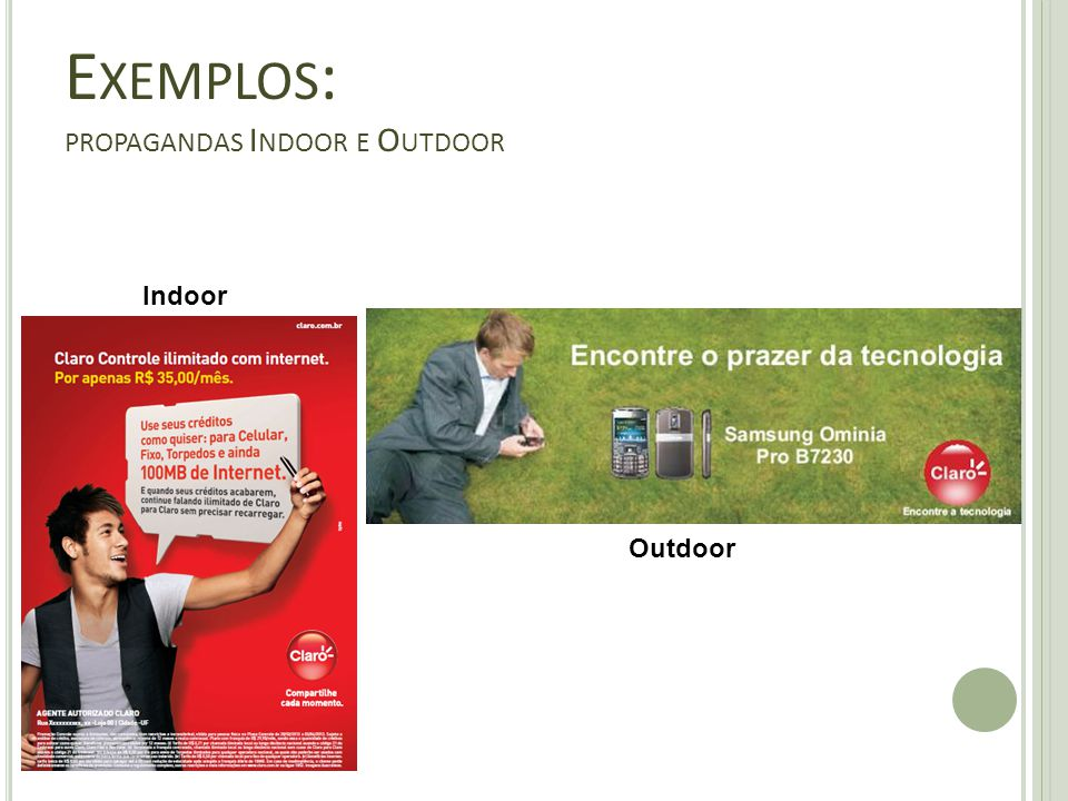 Exemplos: propagandas Indoor e Outdoor