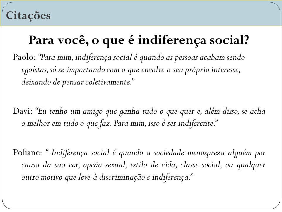 Para você, o que é indiferença social