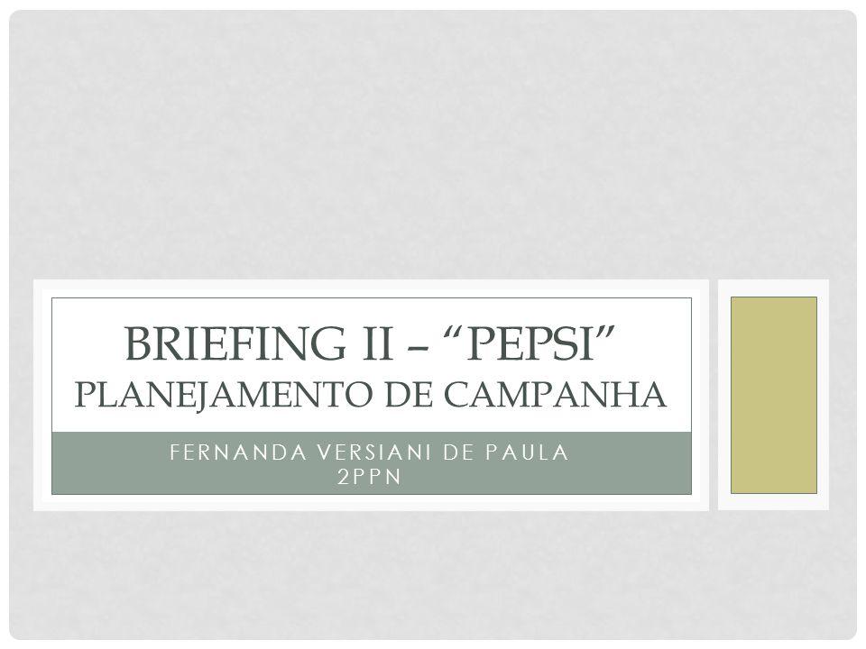 Briefing ii – pepsi Planejamento de campanha