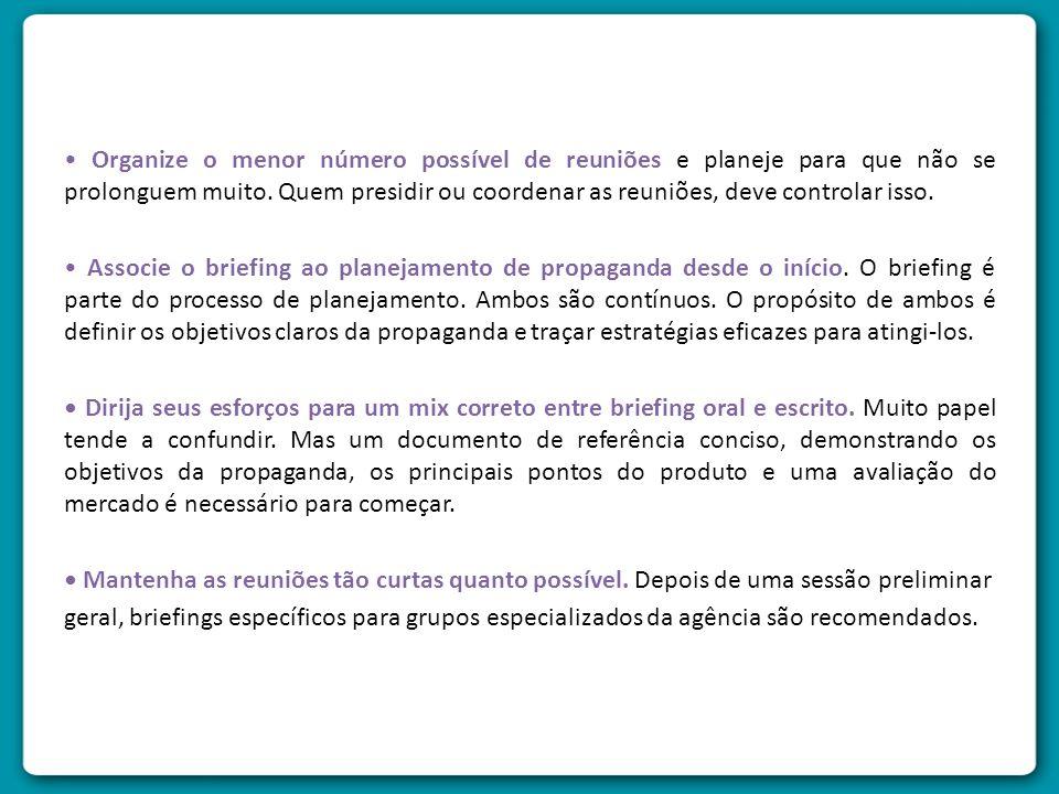 • Organize o menor número possível de reuniões e planeje para que não se prolonguem muito.