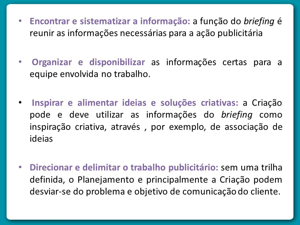 Encontrar e sistematizar a informação: a função do briefing é reunir as informações necessárias para a ação publicitária
