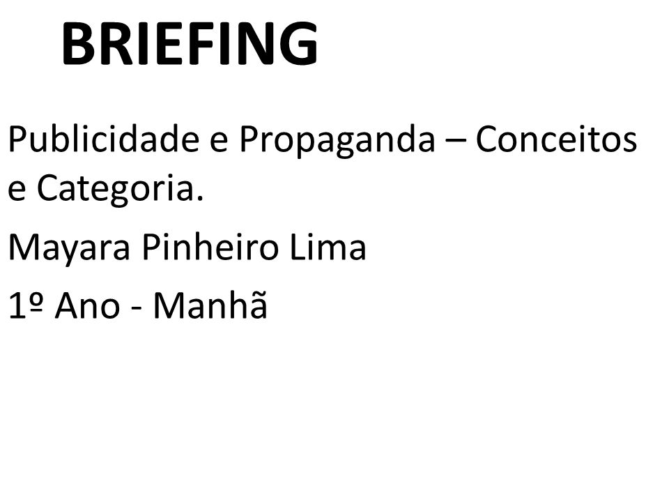 BRIEFING Publicidade e Propaganda – Conceitos e Categoria.