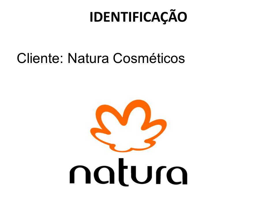 IDENTIFICAÇÃO Cliente: Natura Cosméticos