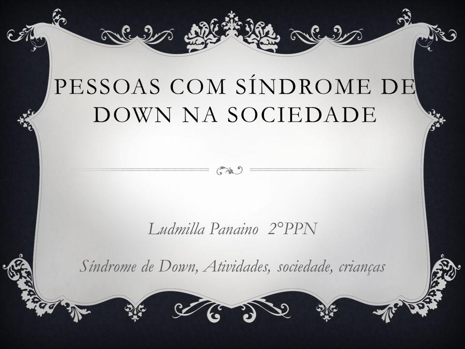 Pessoas com Síndrome de Down na sociedade
