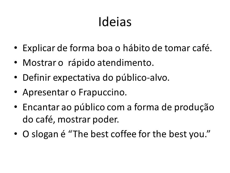 Ideias Explicar de forma boa o hábito de tomar café.