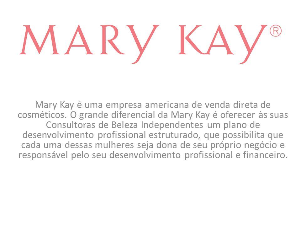 Mary Kay é uma empresa americana de venda direta de cosméticos