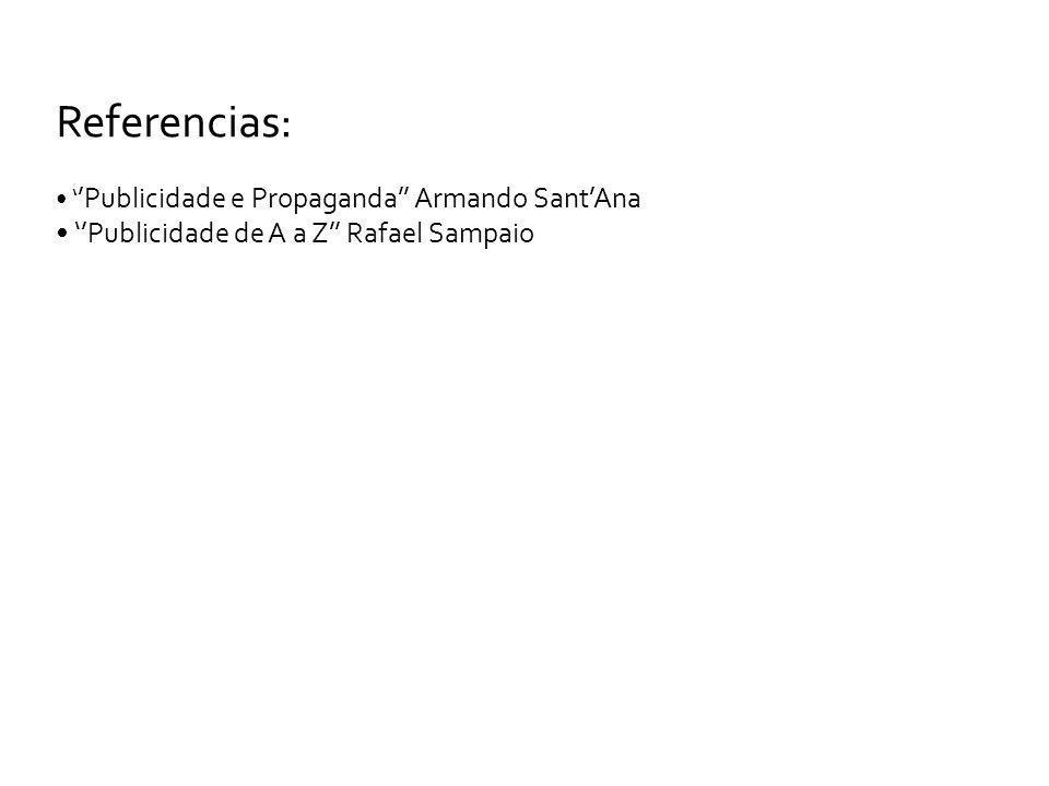 Referencias: • ''Publicidade de A a Z'' Rafael Sampaio