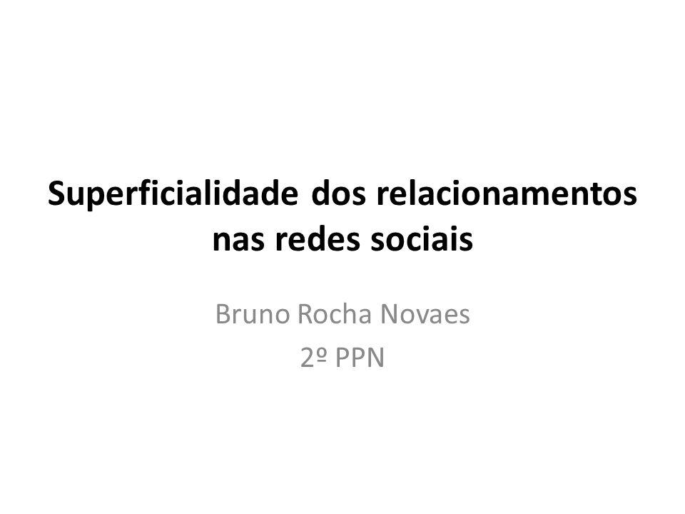 Superficialidade dos relacionamentos nas redes sociais