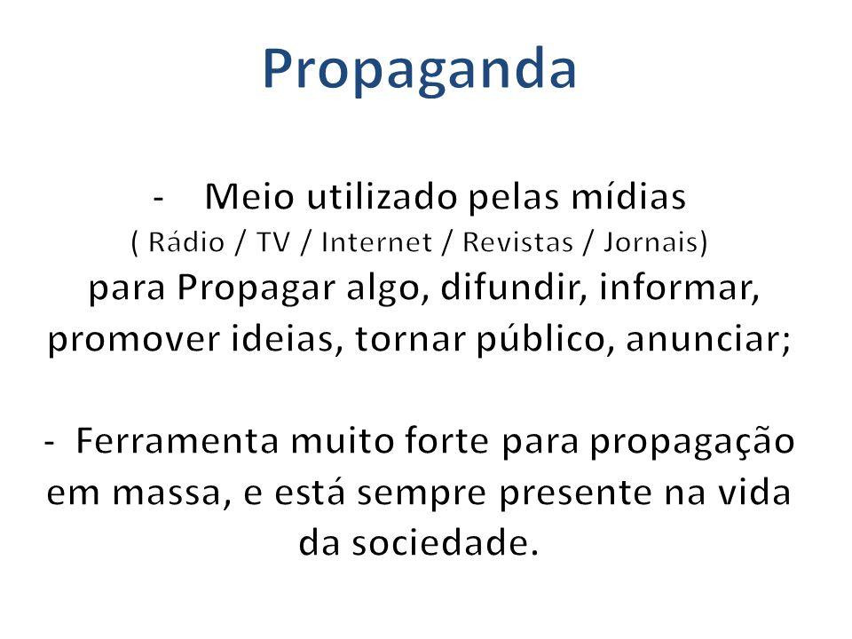 Propaganda - Meio utilizado pelas mídias