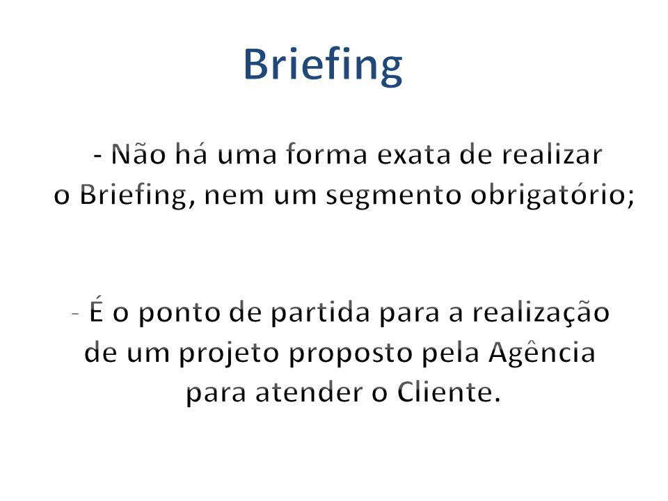 Briefing - Não há uma forma exata de realizar