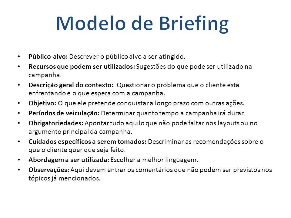 Modelo de Briefing Público-alvo: Descrever o público alvo a ser atingido.