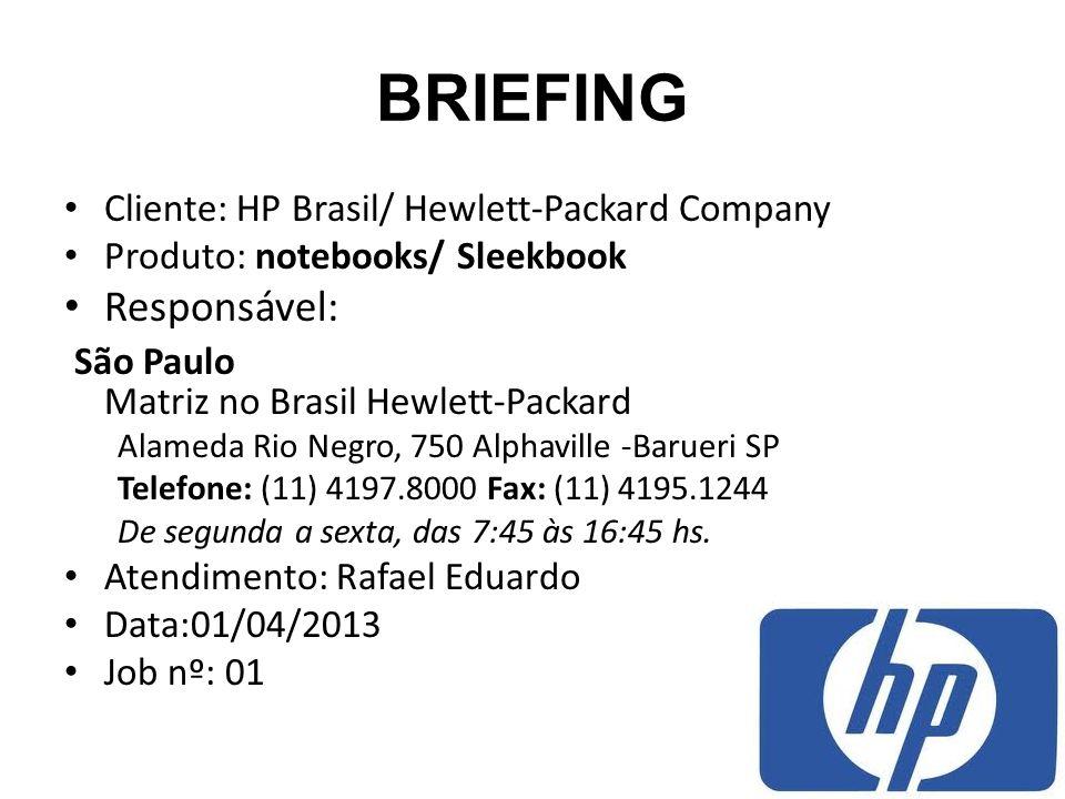 BRIEFING Responsável: São Paulo Matriz no Brasil Hewlett-Packard