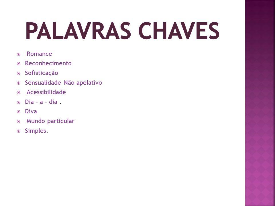 Palavras Chaves Romance Reconhecimento Sofisticação