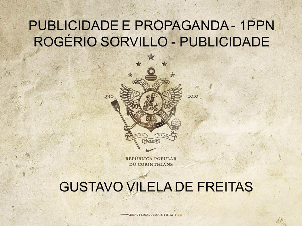 PUBLICIDADE E PROPAGANDA - 1PPN ROGÉRIO SORVILLO - PUBLICIDADE