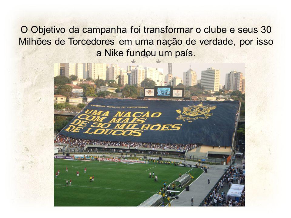 O Objetivo da campanha foi transformar o clube e seus 30 Milhões de Torcedores em uma nação de verdade, por isso a Nike fundou um país.
