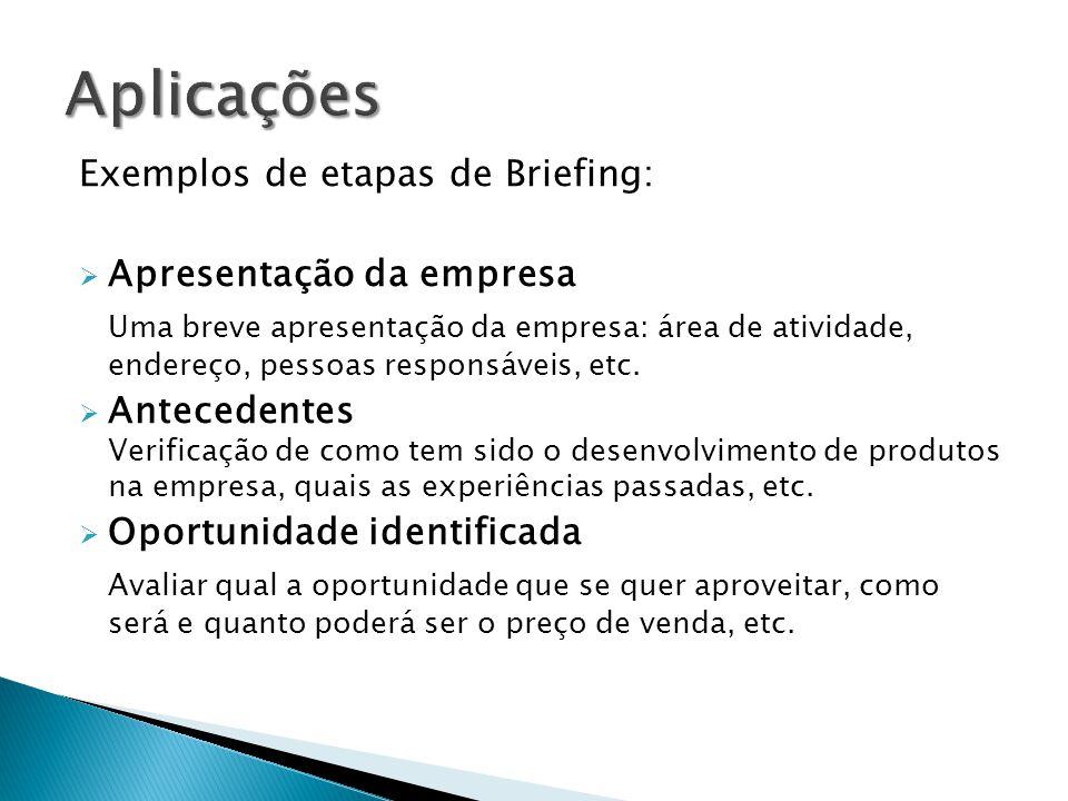 Aplicações Exemplos de etapas de Briefing: Apresentação da empresa