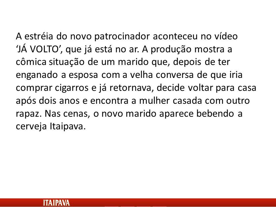 A estréia do novo patrocinador aconteceu no vídeo 'JÁ VOLTO', que já está no ar.