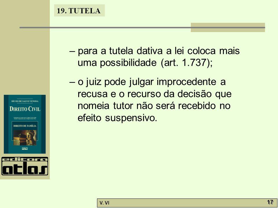 – para a tutela dativa a lei coloca mais uma possibilidade (art. 1