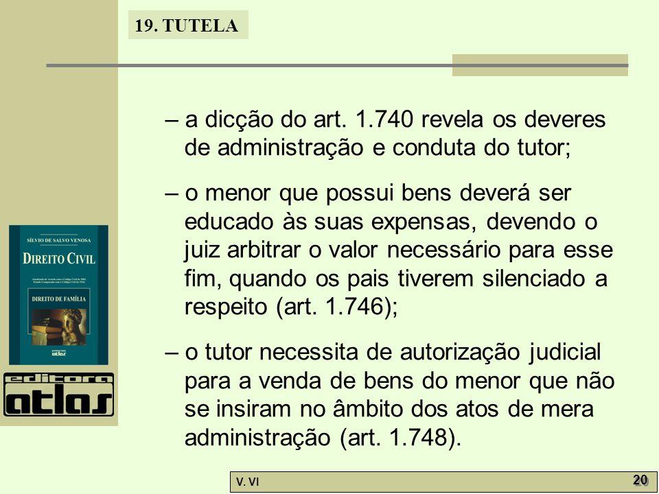 – a dicção do art. 1.740 revela os deveres de administração e conduta do tutor;