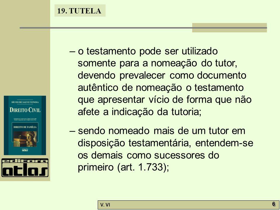 – o testamento pode ser utilizado somente para a nomeação do tutor, devendo prevalecer como documento autêntico de nomeação o testamento que apresentar vício de forma que não afete a indicação da tutoria;