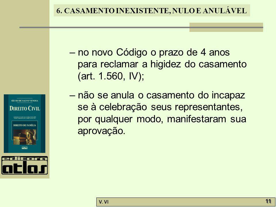 – no novo Código o prazo de 4 anos para reclamar a higidez do casamento (art. 1.560, IV);