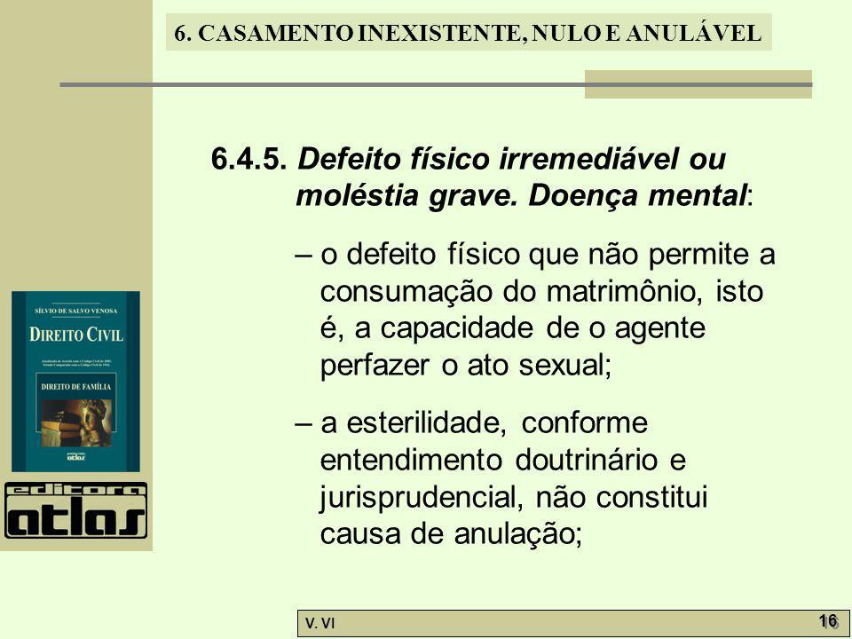 6.4.5. Defeito físico irremediável ou moléstia grave. Doença mental: