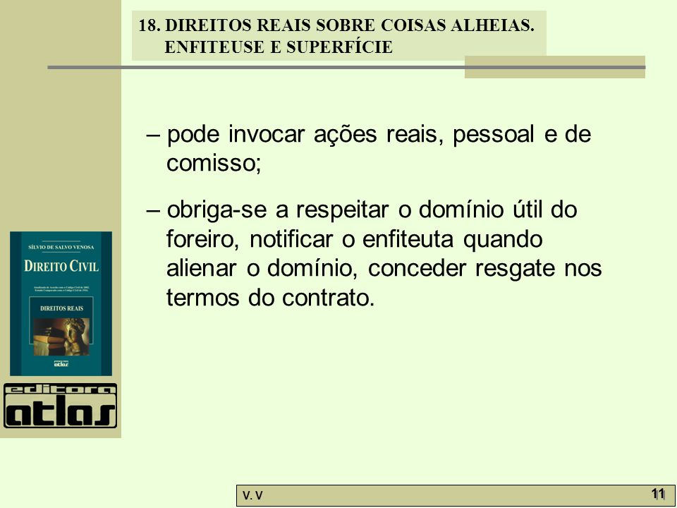 – pode invocar ações reais, pessoal e de comisso;