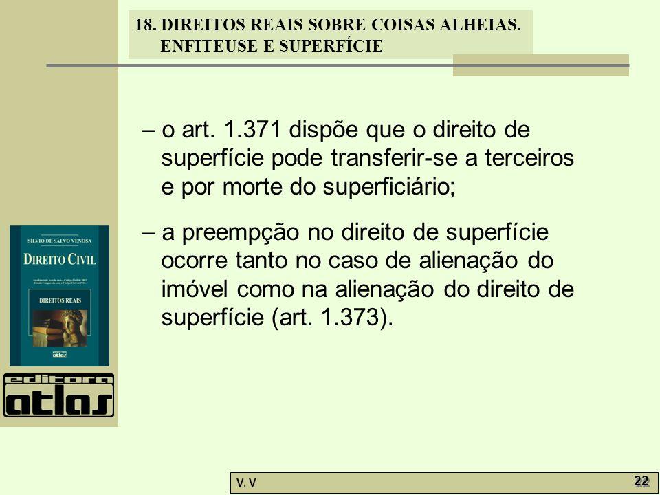 – o art. 1.371 dispõe que o direito de superfície pode transferir-se a terceiros e por morte do superficiário;