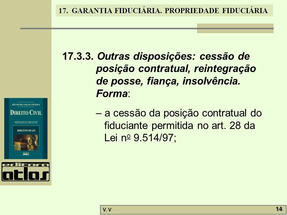 17.3.3. Outras disposições: cessão de posição contratual, reintegração de posse, fiança, insolvência. Forma: