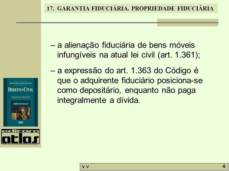 – a alienação fiduciária de bens móveis infungíveis na atual lei civil (art. 1.361);