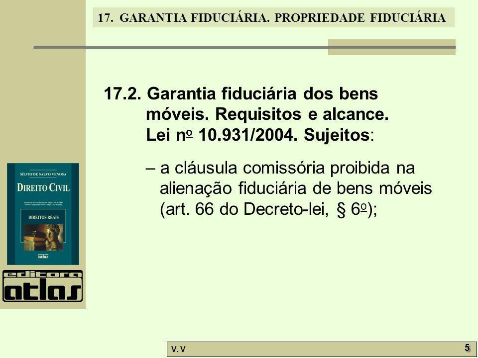 17.2. Garantia fiduciária dos bens móveis. Requisitos e alcance.