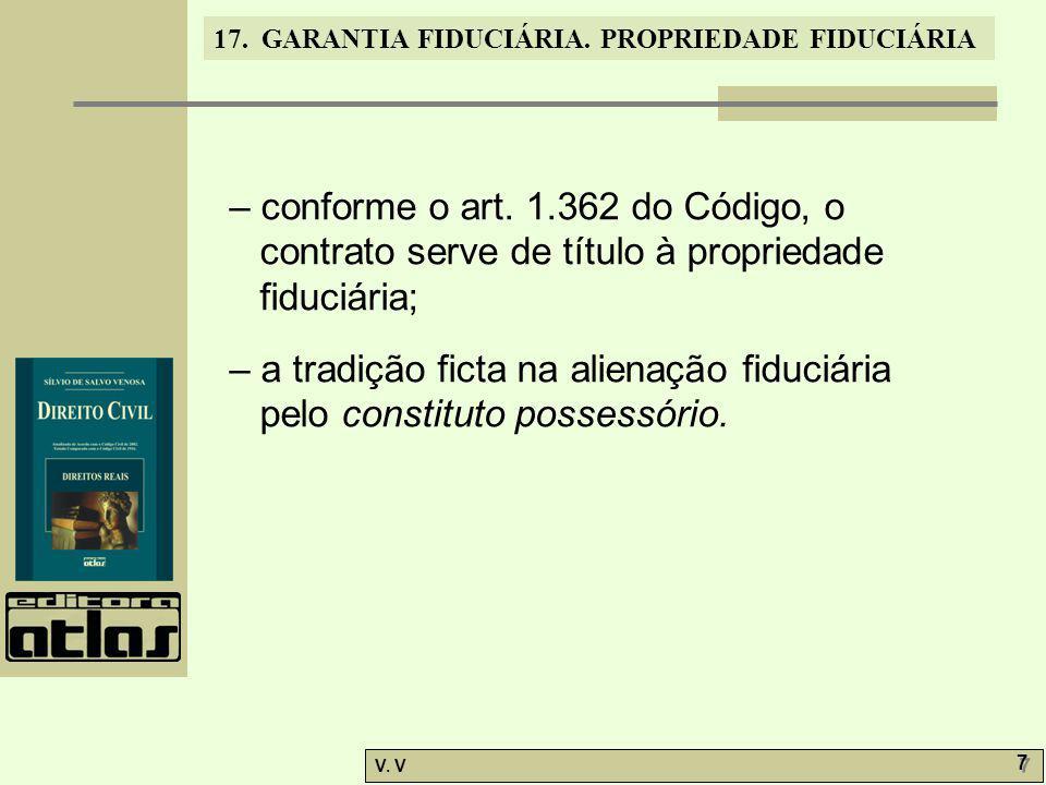 – conforme o art. 1.362 do Código, o contrato serve de título à propriedade fiduciária;