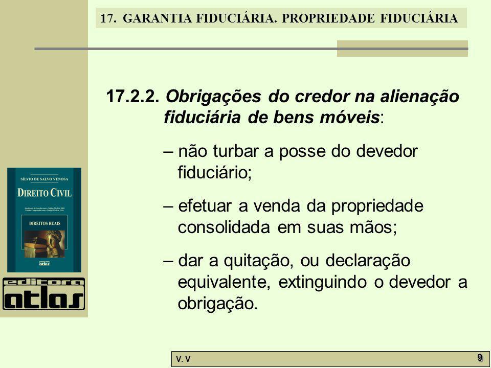 17.2.2. Obrigações do credor na alienação fiduciária de bens móveis: