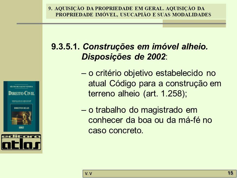 9.3.5.1. Construções em imóvel alheio. Disposições de 2002: