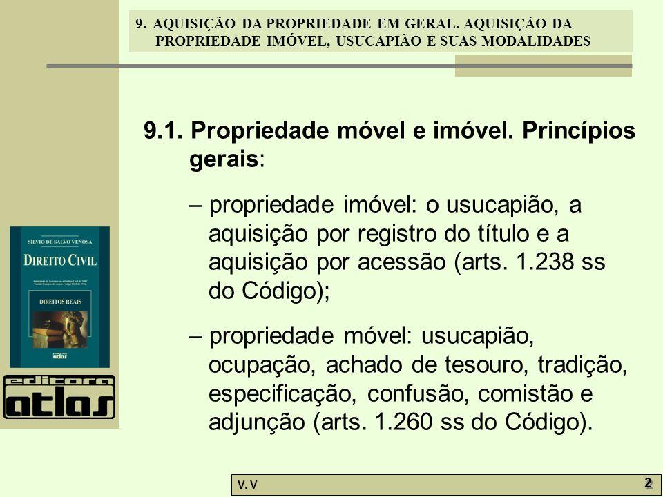 9.1. Propriedade móvel e imóvel. Princípios gerais:
